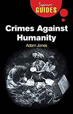 Crimes Against Humanity: A Beginner's Guide 9781851686018