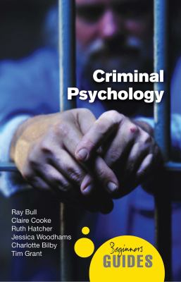 Criminal Psychology: A Beginner's Guide 9781851687077