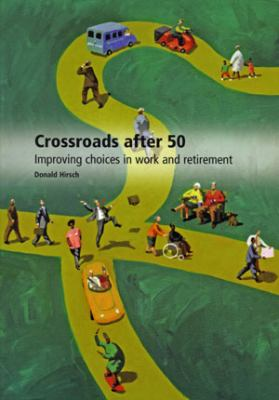 Crossroads After 50: Improving Choices in Work and Retirement 9781859351550