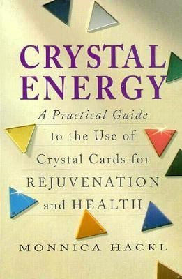 Crystal Energy: A Practical Guide to the Use of Crystal Cards for Rejuvenation and Health 9781852305901