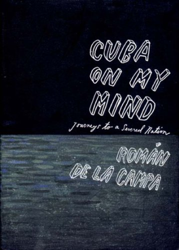 Cuba on My Mind: Journeys to a Severed Nation 9781859847909