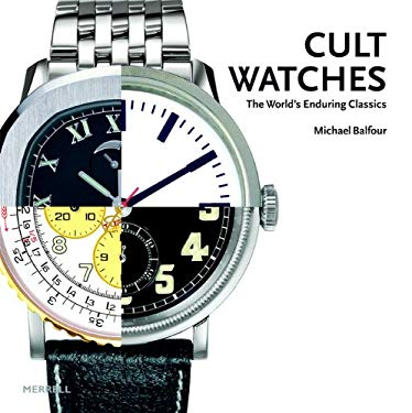 Cult Watches: The World's Enduring Classics 9781858944852