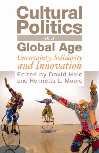 Cultural Politics in a Global Age: Uncertainty, Solidarity and Innovation