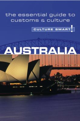 Culture Smart! Australia: A Quick Guide to Customs & Etiquette 9781857333107