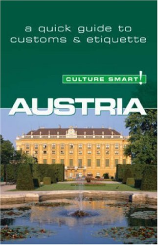 Culture Smart! Austria: A Quick Guide to Customs and Etiquette 9781857333473