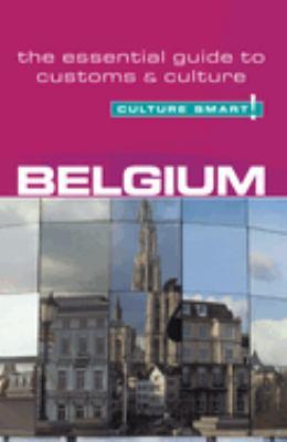 Culture Smart! Belgium: A Quick Guide to Customs and Etiquette 9781857333220
