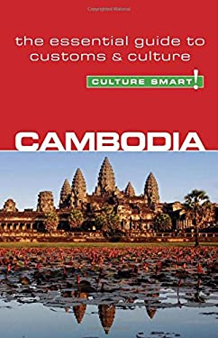 Culture Smart! Cambodia: A Quick Guide to Customs and Culture 9781857334715
