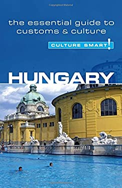 Culture Smart! Hungary: A Quick Guide to Customs and Etiquette 9781857333350