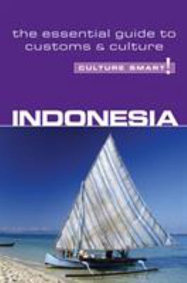Culture Smart! Indonesia: A Quick Guide to Customs and Etiquette 9781857333435