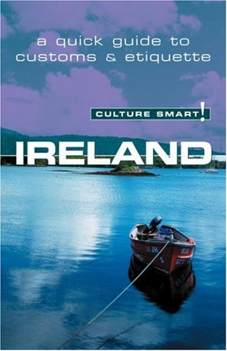 Culture Smart! Ireland: A Quick Guide to Customs and Etiquette 9781857333084