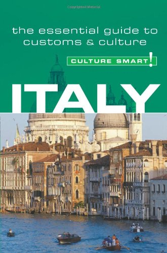 Culture Smart! Italy: A Quick Guide to Customs and Etiquette 9781857333169