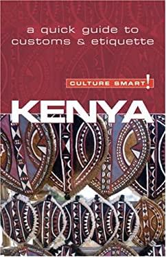 Culture Smart! Kenya: A Quick Guide to Customs & Etiquette 9781857333497