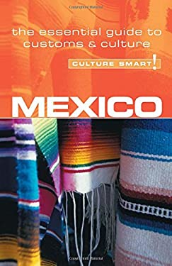 Culture Smart! Mexico: A Quick Guide to Customs & Etiquette 9781857333664