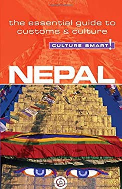 Culture Smart! Nepal: The Essential Guide to Customs & Culture 9781857334586