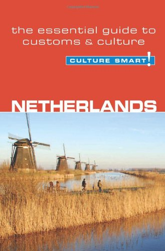 Culture Smart! Netherlands: A Quick Guide to Customs and Etiquette 9781857333121