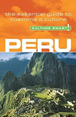 Culture Smart! Peru: A Quick Guide to Customs and Etiquette
