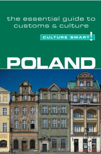 Culture Smart! Poland: A Quick Guide to Customs and Etiquette 9781857333671