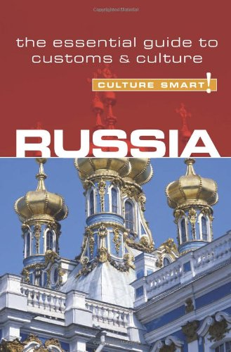 Culture Smart! Russia: A Quick Guide to Customs and Etiquette 9781857333527