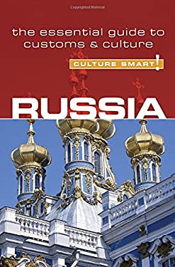 Culture Smart! Russia: A Quick Guide to Customs and Etiquette 9781857333138