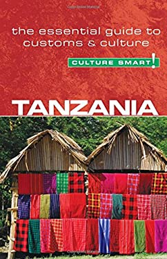 Culture Smart! Tanzania: The Essential Guide to Customs & Culture 9781857334838