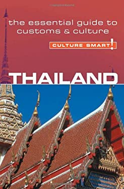 Culture Smart! Thailand: A Quick Guide to Customs and Etiquette 9781857333145