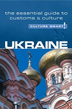 Culture Smart! Ukraine: A Quick Guide to Customs and Etiquette 9781857333275