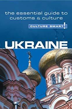 Culture Smart! Ukraine: A Quick Guide to Customs and Etiquette