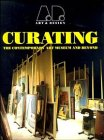 Curating: The Contemporary Art Museum and Beyond: Art & Design Profile 52 9781854902368