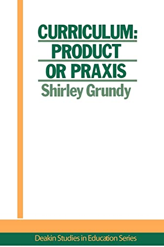 Curriculum: Product or Praxis? 9781850002055