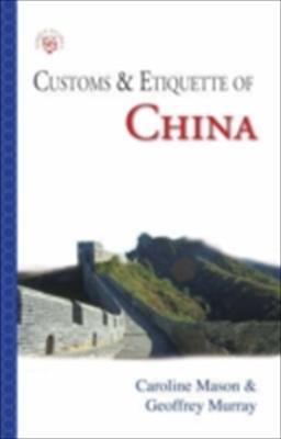 Customs & Etiquette of China 9781857333862