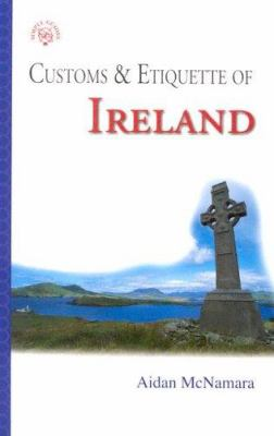 Customs & Etiquette of Ireland 9781857333923