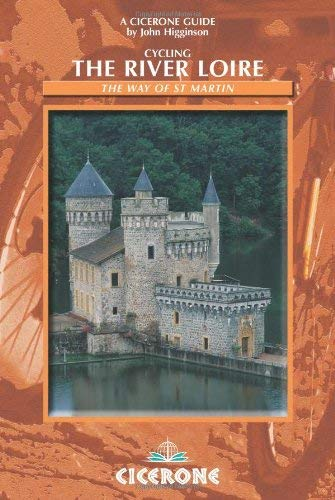 Cycling the River Loire: The Way of St Martin 9781852843830