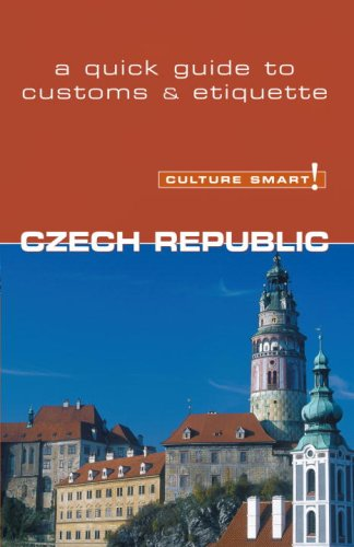 Czech Republic - Culture Smart!: A Quick Guide to Customs & Etiquette 9781857333343