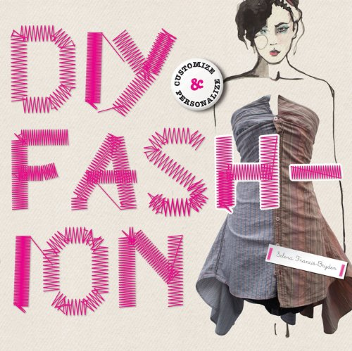 DIY Fashion: Customize and Personlize 9781856696531