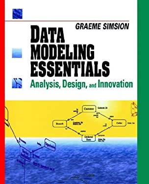 Data Modeling Essentials: Analysis, Design and Innovation 9781850328773