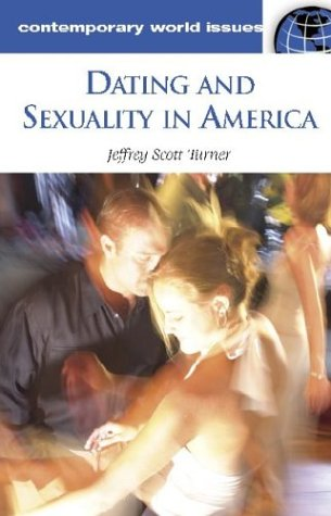 Dating and Sexuality in America: A Reference Handbook 9781851095841