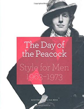The Day of the Peacock: Style for Men 1963-1973 9781851776009