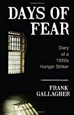 Days of Fear: Diary of a 1920s Hunger Striker 9781856355865
