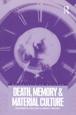 Death, Memory and Material Culture 9781859733790