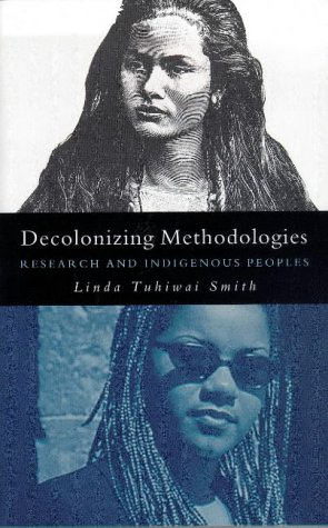 Decolonizing Methodologies: Research and Indigenous Peoples 9781856496247