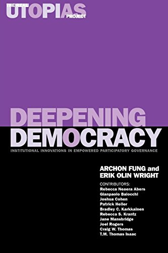 Deepening Democracy: Institutional Innovations in Empowered Participatory Governance 9781859844663