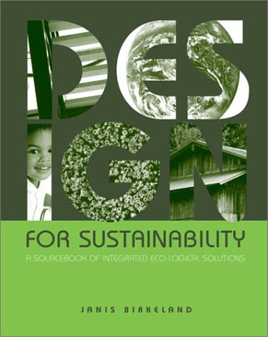 Design for Sustainability: A Sourcebook of Integrated Ecological Solutions 9781853838972