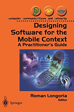 Designing Software for the Mobile Context: A Practitioner's Guide 9781852337858