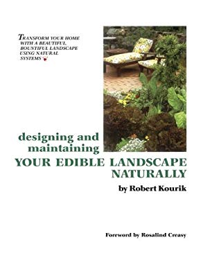 Designing and Maintaining Your Edible Landscape Naturally 9781856230261