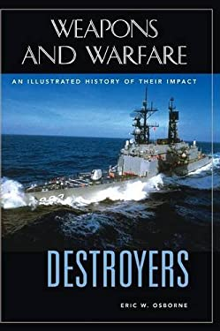 Destroyers: An Illustrated History of Their Impact 9781851094790