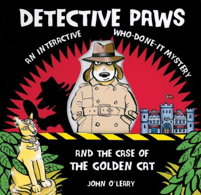 Detective Paws and the Case of the Golden Cat: An Interactive Who-Done-It Mystery 9781857077353