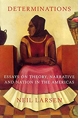 Determinations: Essays on Theory, Narrative and Nation in the Americas 9781859843291