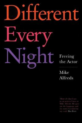 Different Every Night: Freeing the Actor 9781854599674
