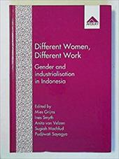 Different Women, Different Work: Gender and Industrialisation in Indonesia 7576004
