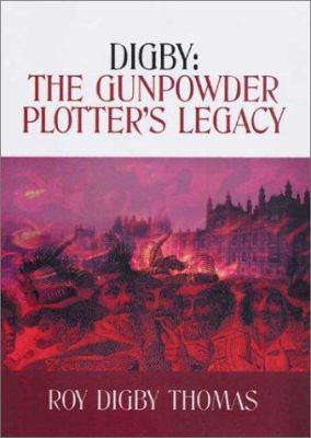 Digby: The Gunpowder Plotter's Legacy 9781857565201